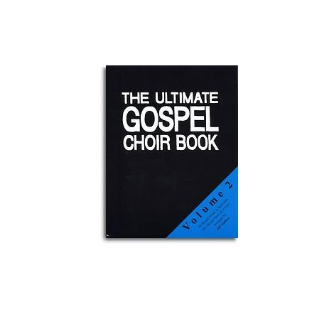 The Ultimate Gospel Choir Book - Volume 2