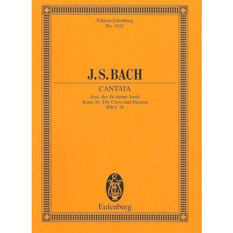 Bach Cantata No. 78 Jesu, der du meine Seele