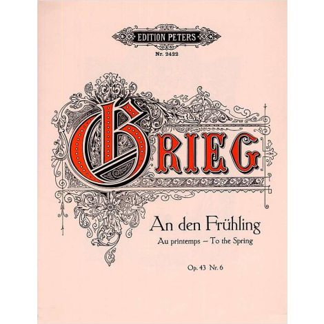 Grieg: To the Spring Op.43 No. 6 (Piano Solo) (Edition Peters)