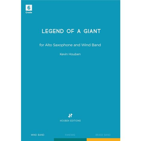Kevin Houben: Legend of a Giant (for Alto Saxophone and Wind Band)