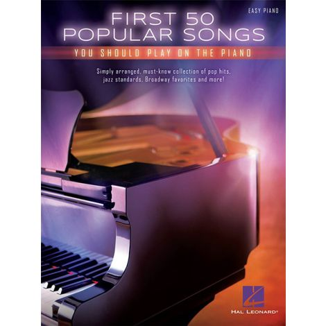 FIRST 50 POPULAR SONGS YOU SHOULD PLAY ON THE PIANO EASY PF BK