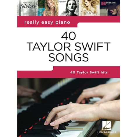 Really Easy Piano: 40 Taylor Swift Songs