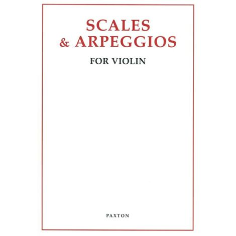 Scales and Arpeggios for Violin (Paxton Music Ltd.)