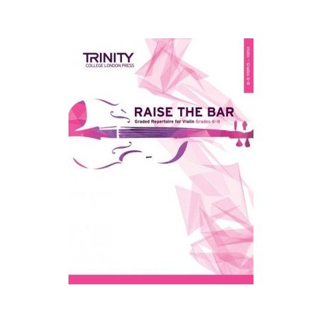 TCL Trinity College London Raise the Bar Violin book 3 (Grades 6 - 8)