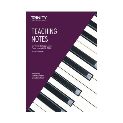 TCL Trinity College London Piano Teaching Notes 2018 - 2020